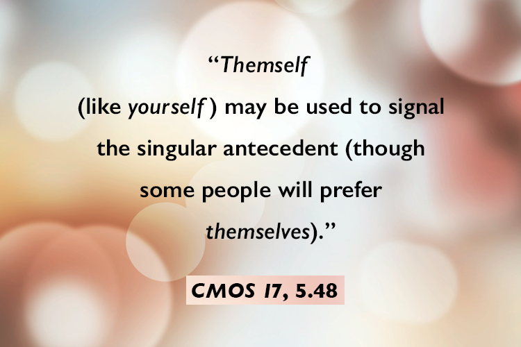 "Superimposed on an out-of-focus image of glitter is the text ""'Themself' (like 'yourself') may be used to signal the singular antecedent (though some people will prefer 'themselves').—CMOS 17, 5.48"""