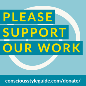 "Blue-themed graphic says ""Please support our work"" and has the link to donate: consciousstyleguide.com/donate/."