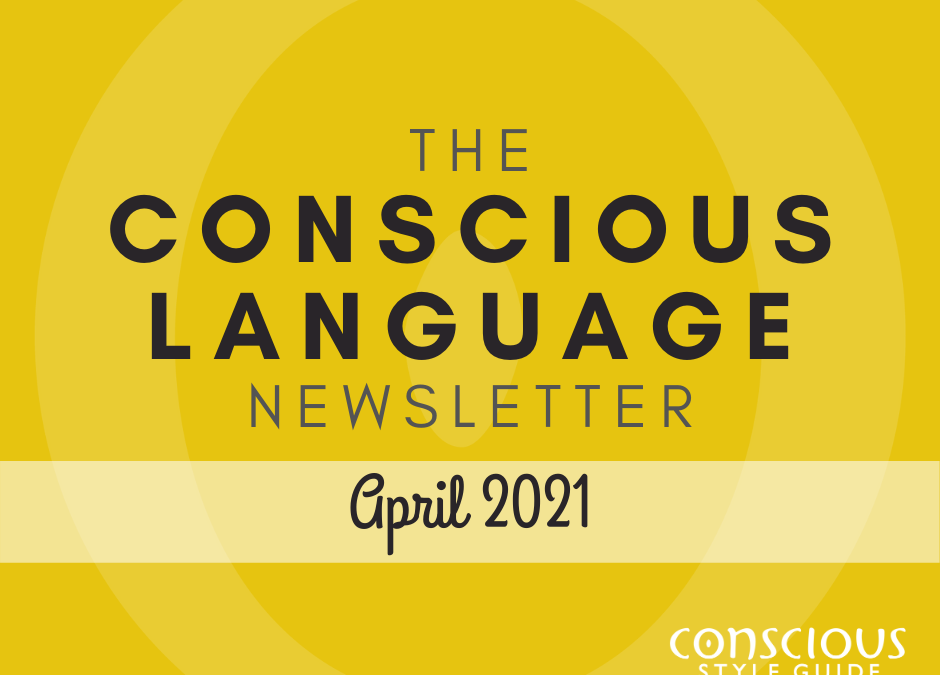 """Yellow textured background with """"The Conscious Language Newsletter"""" and the month, and the Conscious Style Guide logo."""